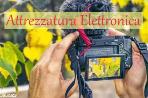 La nostra attrezzatura per video e foto